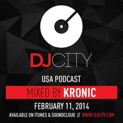 Kronic - DJcity Podcast - Feb. 11, 2014