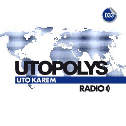 Uto Karem - Utopolys Radio 033 (September 2014)