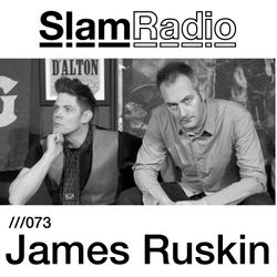 #SlamRadio - 073 - James Ruskin