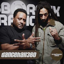 DANCEHALL 360 SHOW - (24/05/18) ROBBO RANX