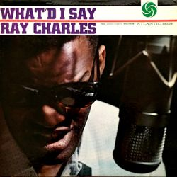 Ray Charles – What'd I Say   1959