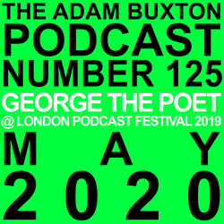 EP.125 - GEORGE THE POET AT LONDON PODCAST FESTIVAL 2019