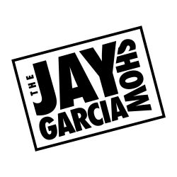 The Jay Garcia Show on Dash Radio Ep. 14