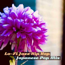 季節の変わる頃 Lofi Jazz Hip Hop Japanese Pop mix