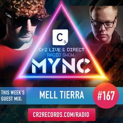 MYNC Presents Cr2 Live & Direct Radio Show 167 with Mell Tierra Guestmix