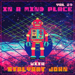 In A Mind Place with Stalvart John Vol 29
