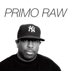 PRIMO RAW [DJ Premier]