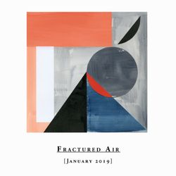 Fractured Air - January 2019 Mix