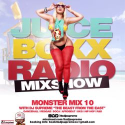 Juice Boxx Radio Mixshow - Monster Mix 10 - Caribbean & Mainstream