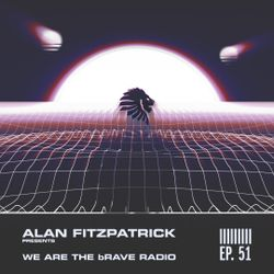 We Are The Brave Radio 051