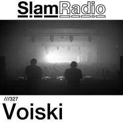 #SlamRadio - 327 - Voiski