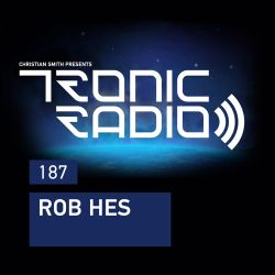 Tronic Podcast 187 with Rob Hes