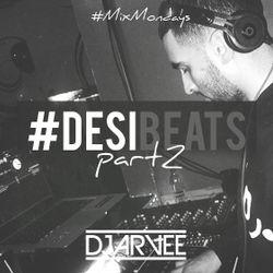 #DESIBEATS PART 2 mixed by @DJARVEE