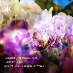 Hakkasan Deep Podcast #033