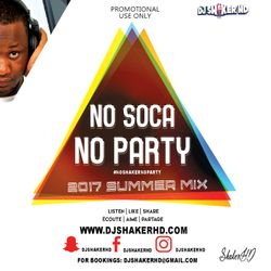 DJ ShakerHD - No Soca No Party 2017 Summer MIX