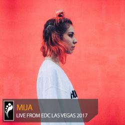 Mija Live from EDC Las Vegas 2017