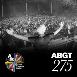 Group Therapy 275 with Above & Beyond and Alex Metric & Ten Ven