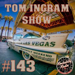 Tom Ingram Show #143
