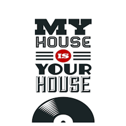 My House Is Your House -Live  Club Mix