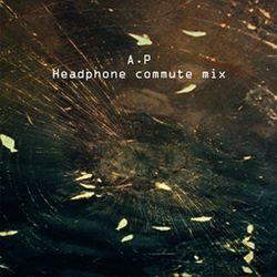 A.P Headphone commute mix