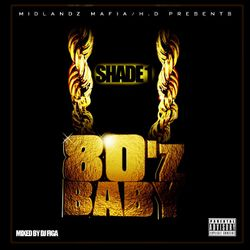 Shade One - 80z Baby