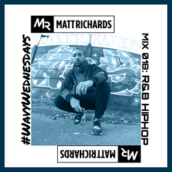 #WavyWednesdays MIX018 | @DJMATTRICHARDS