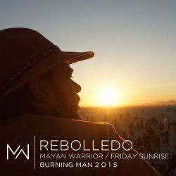 Rebolledo - Mayan Warrior - Friday Sunrise - Burning Man 2015
