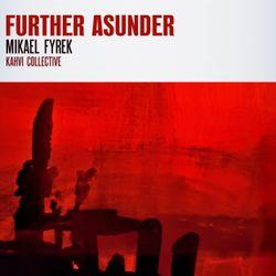 #432: Mikael Fyrek / Further Asunder