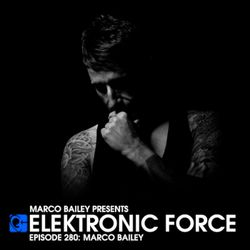 Elektronic Force Podcast 280 with Marco Bailey