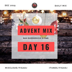 2019 ADVENT MIX DAY 16 - RAREGROOVE & 8OS R&B
