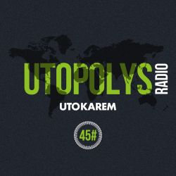 Uto Karem - Utopolys Radio 045 (September 2015)