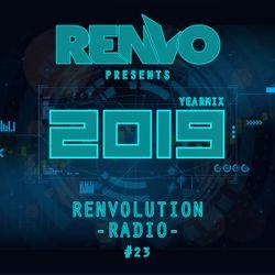 Renvo - Renvolution Radio #023 - Yearmix 2019
