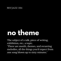 Mo'Jazz 224: no theme