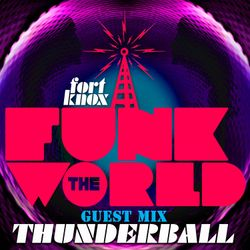 Thunderball presents Funk The World 39