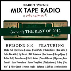 Mix Tape Radio on Folk Radio UK | EPISODE 010 (Best Of 2012)