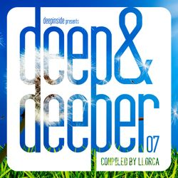 DEEP & DEEPER Vol.07 compiled by Llorca