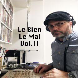 Le Bien, Le Mal Vol.II