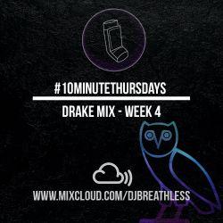 #10MinuteThursdays - Drake Mix (Week 4)