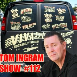 Tom Ingram Show #112