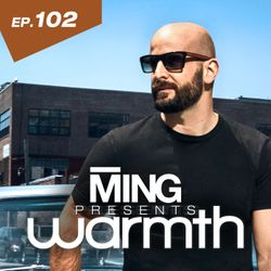 MING Presents Warmth Episode 102 w JJ Mullor Guest Mix