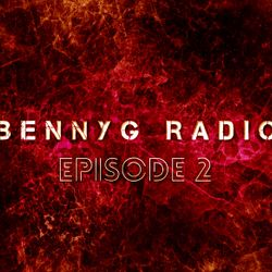 BennyG Radio-Episode 2 Ft. Axwell /\ Ingrosso, Afrojack, Blasterjaxx, Chainsmokers, Hardwell, Hi-Lo