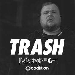 @DJOneF TRASH @ COALITION // MONDAYS // BRIGHTON