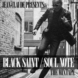 Jean-Claude presents Black Saint / Soul Note : The Mixtape