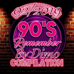90'S Remember '''D.F.P  DanceFloor Mix'''02/2019