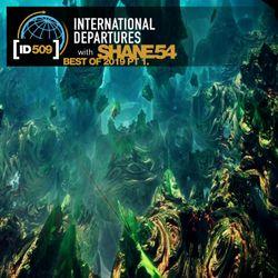 Shane 54 - International Departures 509 - Best of 2019 pt 1