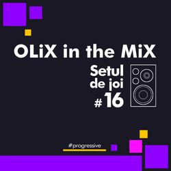 OLiX in the Mix - Setul de joi #16