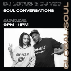 Soul Conversations with DJ Lotus and DJ YZO 1st August 2021