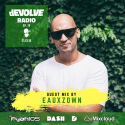 dEVOLVE Radio #19 (01/13/18) w/ EAUXZOWN
