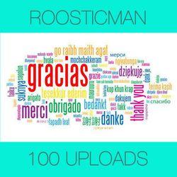 100 Uploads & Roosticman