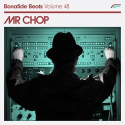 Mr Chop x Bonafide Beats #48